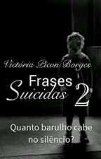 Frases Suicidas 2.. by vicborges16