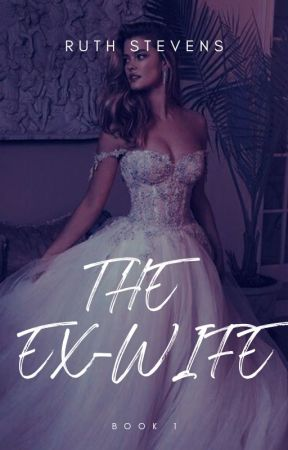 The Ex-wife (Book 1 Of The Williams Series) by ruthstevens1