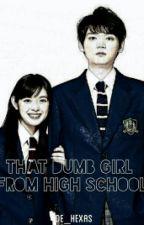 That Dumb Girl From High School by de_hexas
