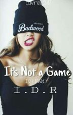 It's Not A Game X IDR   by Lavintri_2k17
