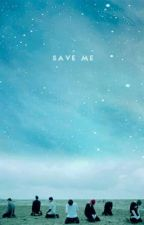 Save Me (BTS x Male Reader) by Otaku_Girl_Number1