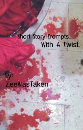 Short Story prompts with a twist  - ✨✨ - Wattpad