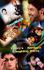 Crazy's - Abhigya Laughing Riots... One Shot/ Drabble collections... by crazymahiz