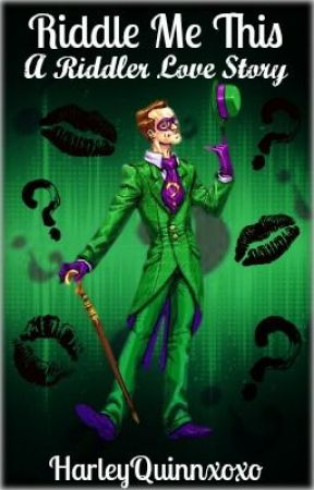 Riddle Me This (Riddler Love Story) by harleyquinnxoxo