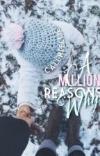 A Million Reasons Why by ellie_is_a_writer