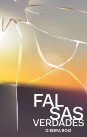 FALSAS VERDADES Romance Lésbico completo by DiedraRoiz