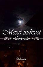 ~Mesaj indirect~ by NAOCHCMTPsaCDRsrDD
