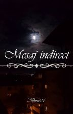 ~Mesaj indirect~ by NoHmc04