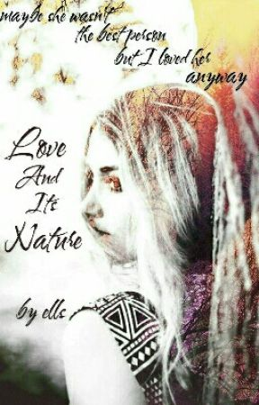 Love And Its Nature by ellieanor5147