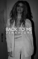 Back To Me ➳ Dinah Jane  by jtadore333