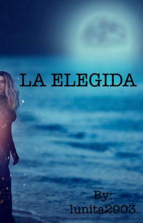 LA ELEGIDA by lunita2903