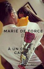 Saya• {Marié De Force a un Chef De Gang ❗❌⚘}• by Uneee_Chroniqueuse