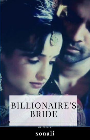 billionaire's bride - sonali - Wattpad