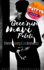 GECE'NİN MAVİ PALETİ by nytris