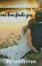 True love finds you by teddyzoya