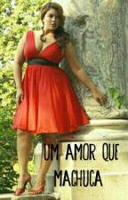 Um Amor Que machuca  by RenataXavier623