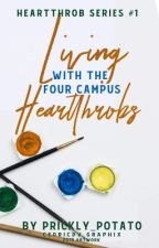 Living with the Four Campus' Heartthrob (Editing) by prickly_potato