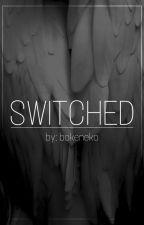 SWITCHED by bokeneko