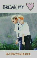 Break My Heart | vmin by bloodywinchester