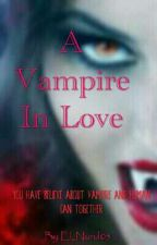 A VAMPIR in LOVE   | Tamat by Tir_Nurul05