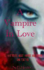 A VAMPIR in LOVE   | Tamat by El_Nurul05