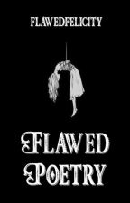 Flawed Poetry by keilaaluu_