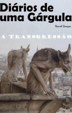 Diário de uma Gárgula, a transgressão. Livro 2 by dancampos7