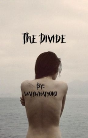 The Divide by waitwhatyoko