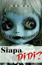 SIAPA DIDI? by Ruby_Annas