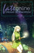 Fate Online: Dreams of Tomorrow by FateGameMaster