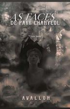 As Faces de Park Chanyeol by _Avallon