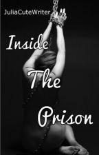 Inside The Prison by JuliaCuteWriter