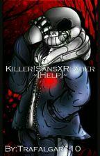 Yandere-Killer!Sans xReader~[Help]~[IN REVISIONE] by Trafalgar110