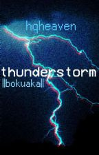 thunderstorm ||bokuaka|| by hqheaven