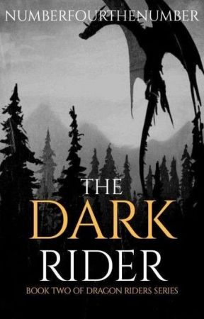 The Dark Rider [Dragon Riders #2] by NumberFourTheNumber