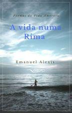 A VIDA NUMA RIMA by emanuel_alexis