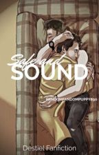 Safe and Sound (A Destiel AU) (Completed) by NewlineBlue