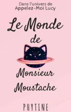 Le Monde de Monsieur Moustache by Phytine