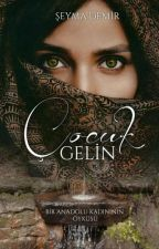 """ÇOCUK GELİN"" by seyma_demir"