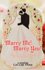 Marry Me! Marry You! by CatzLinkTristan