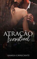 (DEGUSTAÇÃO) - Atração Irresistível by Kami_Cavalcante