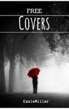 Covers (FREE) by EzzieMiller