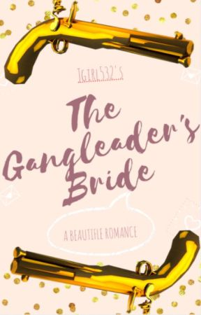 The Gang leader's Bride by Jgirl532