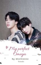 My Perfect Omega (Yoonmin) by MinChiminie