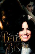 La Bella Y La Bestia (Camren g!p) by LoloYCamzCamren