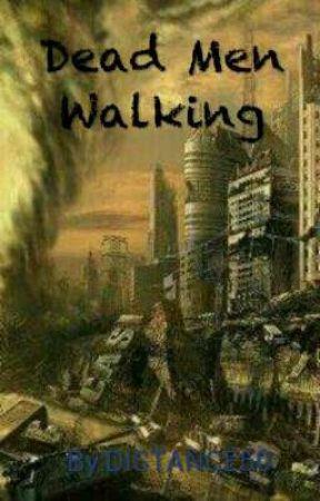 Dead Men Walking by DISTANCE50