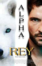 Alpha Rey by RubiaApasionada3456