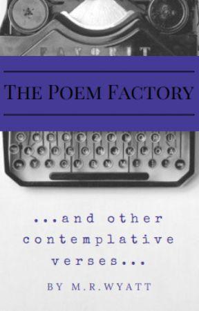 The Poem Factory by MatthewRWyatt