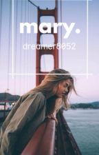 Mary.  by dreamer8052