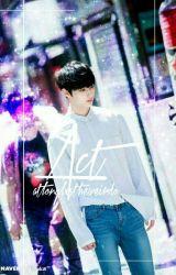 Act | ×Wonhui× by atlonglxstheweirdo